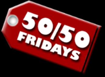 50/50 Fridays!
